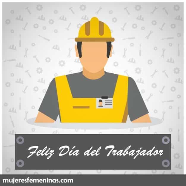 95 Frases De Feliz Día Del Trabajador Con Mensajes Cortas Y