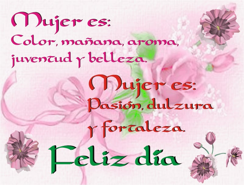 Feliz Día De La Mujer Frases Y Mensajes Mujeres Femeninas