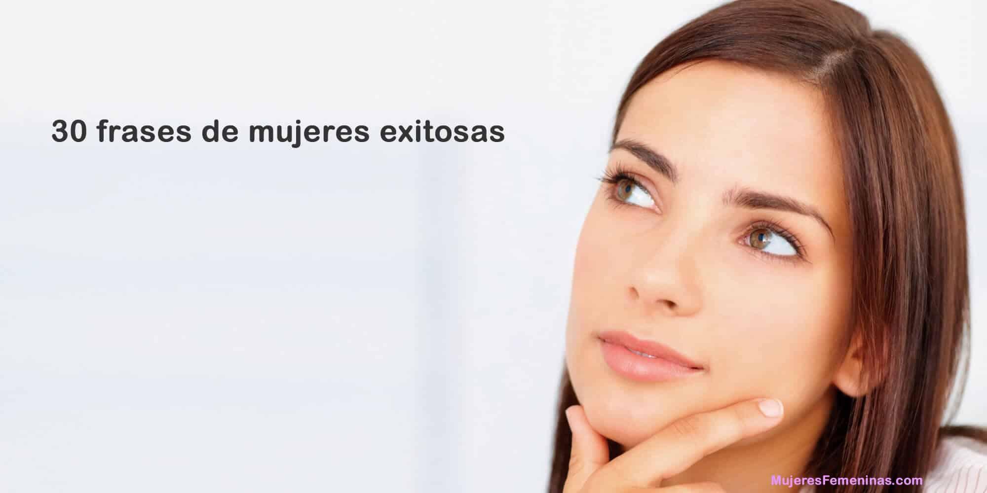 30 Frases Que Desconocías De Mujeres Exitosas Mujeres